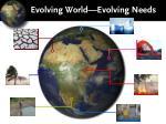evolving world evolving needs