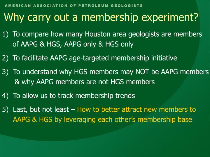 Why carry out a membership experiment?