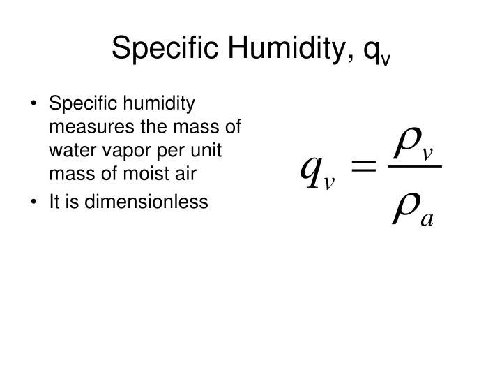 Specific Humidity, q