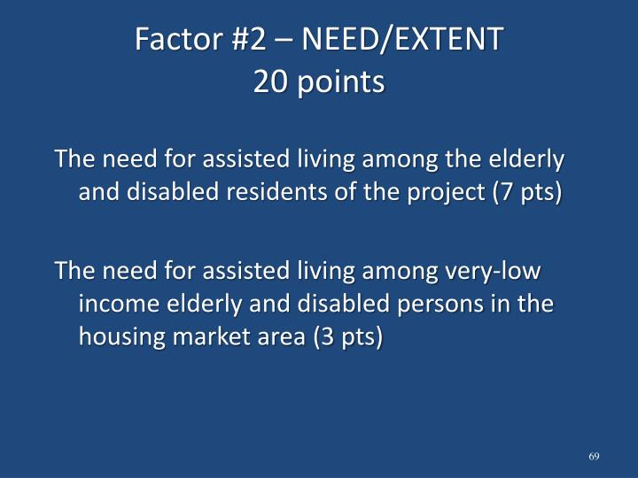 Factor #2 – NEED/EXTENT
