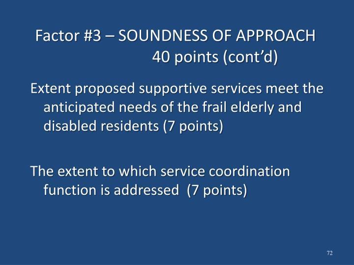 Factor #3 – SOUNDNESS OF APPROACH