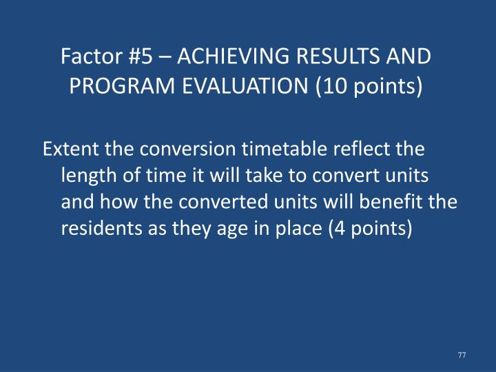 Factor #5 – ACHIEVING RESULTS AND PROGRAM EVALUATION (10 points)