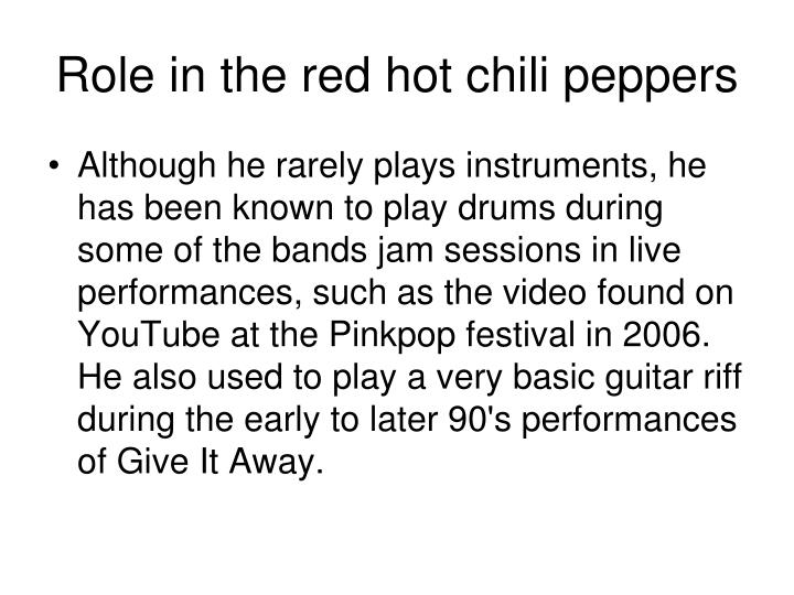Role in the red hot chili peppers