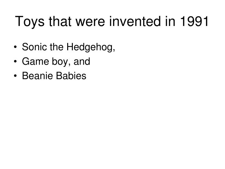 Toys that were invented in 1991