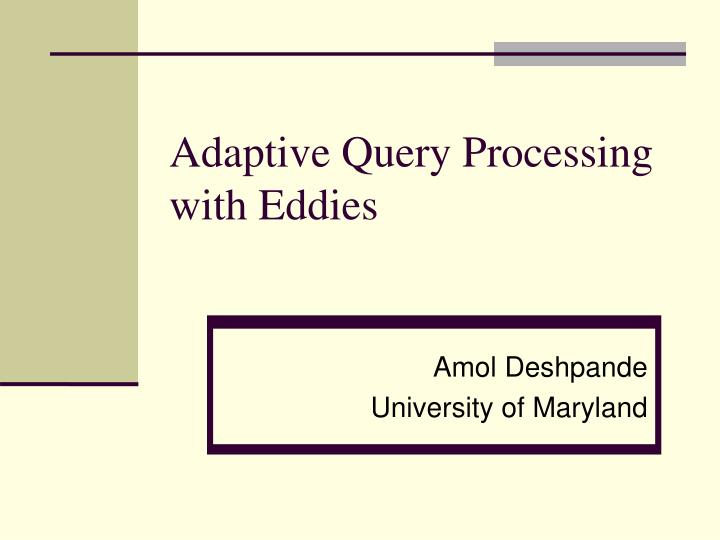 adaptive query processing with eddies n.