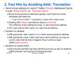 2 fast hits by avoiding addr translation
