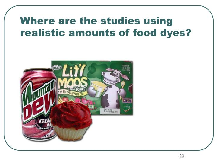 Where are the studies using realistic amounts of food dyes?
