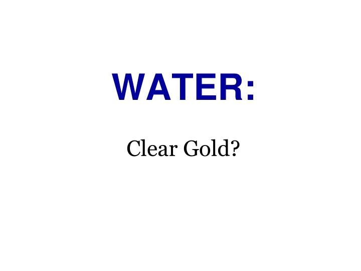 water clear gold n.