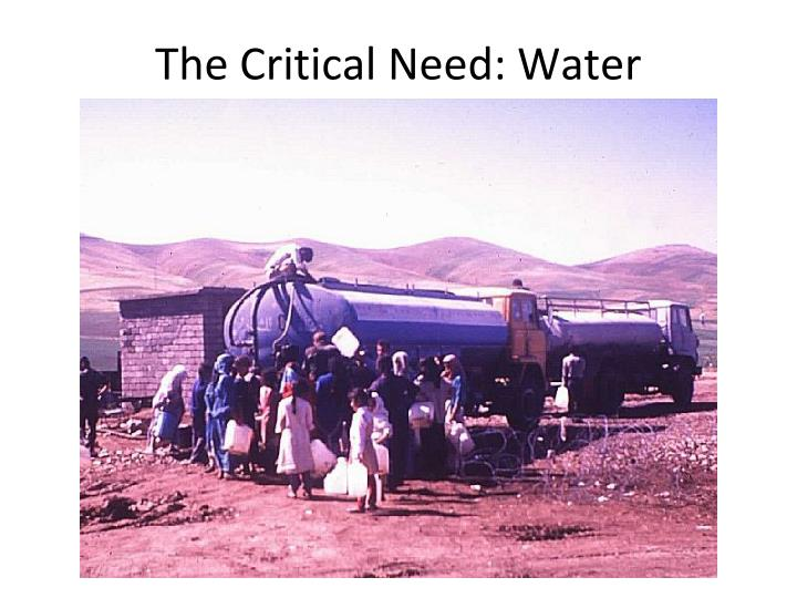 The Critical Need: Water