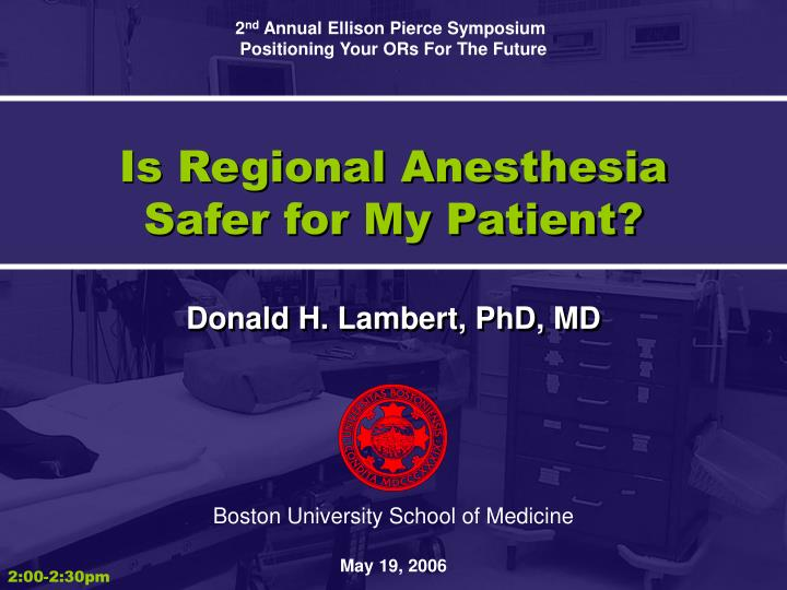 is regional anesthesia safer for my patient n.