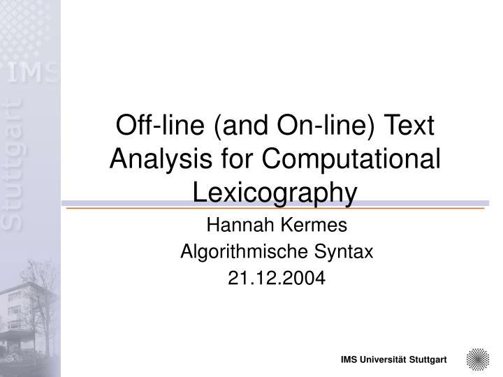 off line and on line text analysis for computational lexicography n.