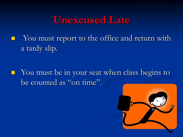 Unexcused Late