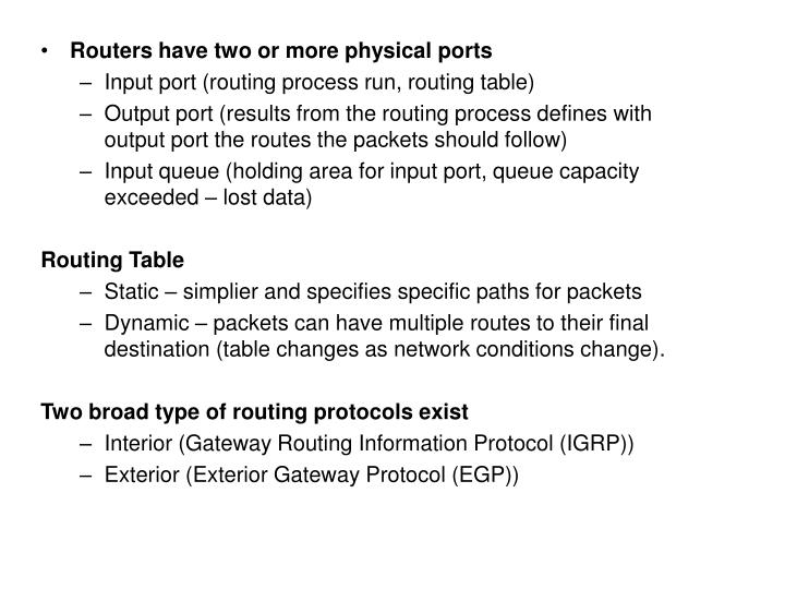 Routers have two or more physical ports