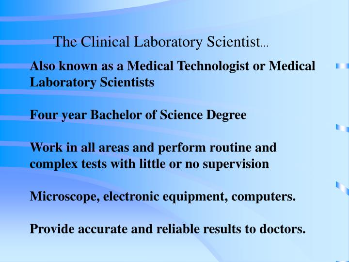 The Clinical Laboratory Scientist