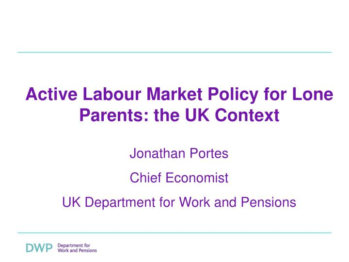 active labour market policy for lone parents the uk context n.