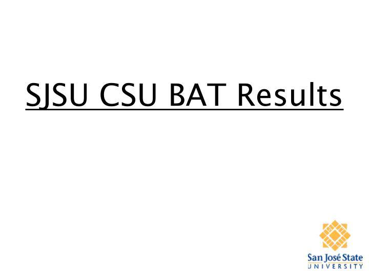SJSU CSU BAT Results