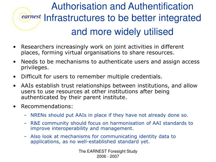 Authorisation and Authentification Infrastructures to be better integrated and more widely utilised