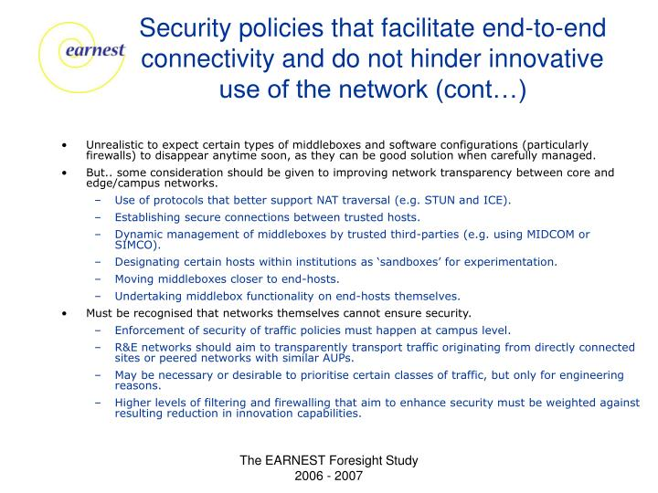Security policies that facilitate end-to-end connectivity and do not hinder innovative use of the network (cont…)