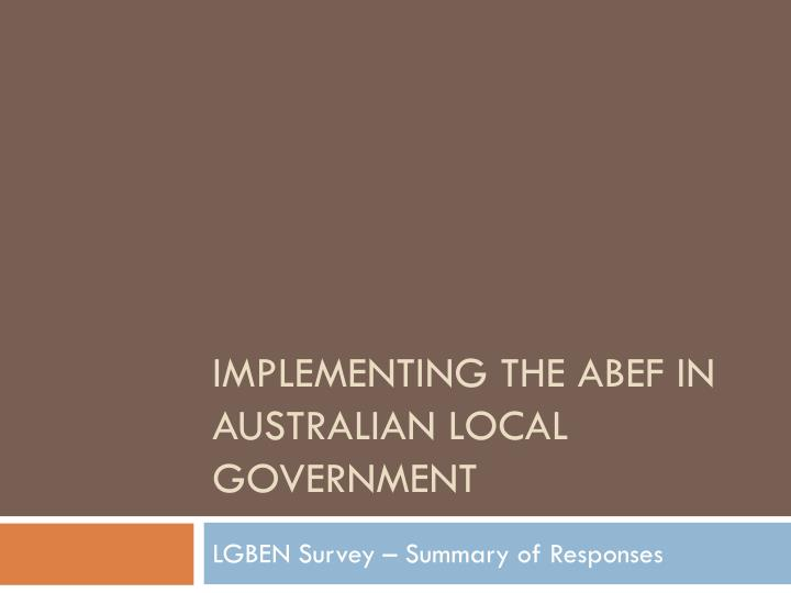 implementing the abef in australian local government n.