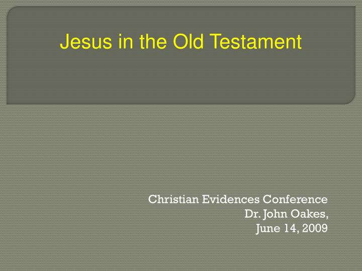 Christian evidences conference dr john oakes june 14 2009