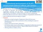 institutional environ m ent of almp employment labour offices job centers