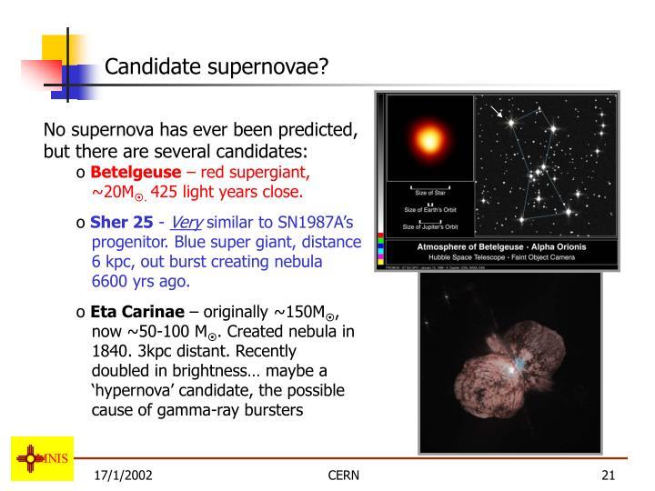 Candidate supernovae?