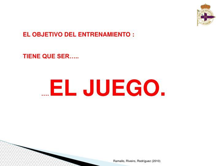 EL OBJETIVO DEL ENTRENAMIENTO :