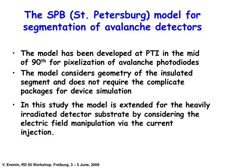 The SPB (St. Petersburg) model for segmentation of avalanche detectors