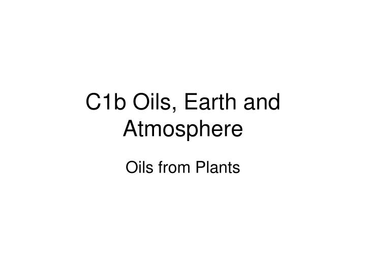 c1b oils earth and atmosphere