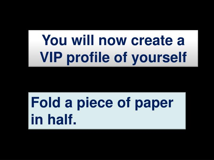 You will now create a VIP profile of yourself