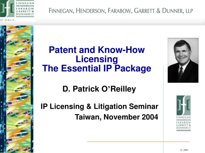 Patent and know how licensing the essential ip package