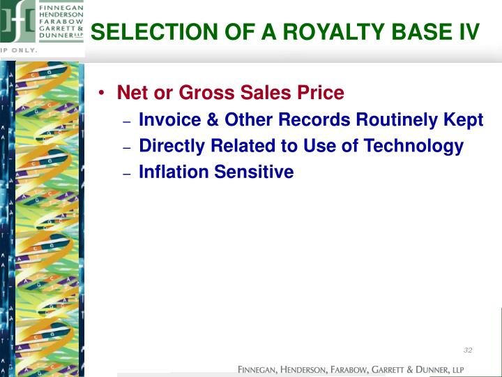 SELECTION OF A ROYALTY BASE IV