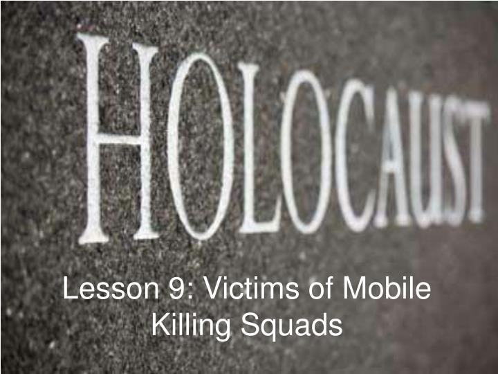 lesson 9 victims of mobile killing squads n.