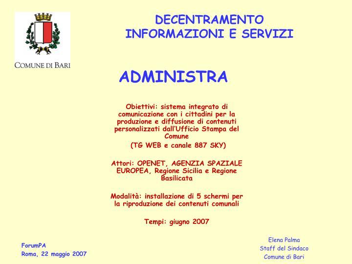 Obiettivi: sistema integrato di comunicazione con i cittadini per la produzione e diffusione di contenuti personalizzati dall'Ufficio Stampa del Comune