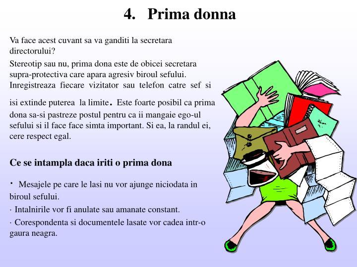 4.   Prima donna