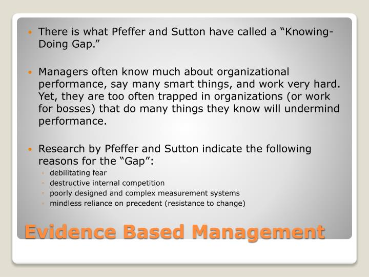 "There is what Pfeffer and Sutton have called a ""Knowing-Doing Gap."""