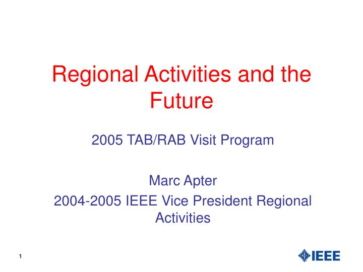 regional activities and the future n.