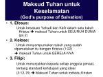 maksud tuhan untuk keselamatan god s purpose of salvation