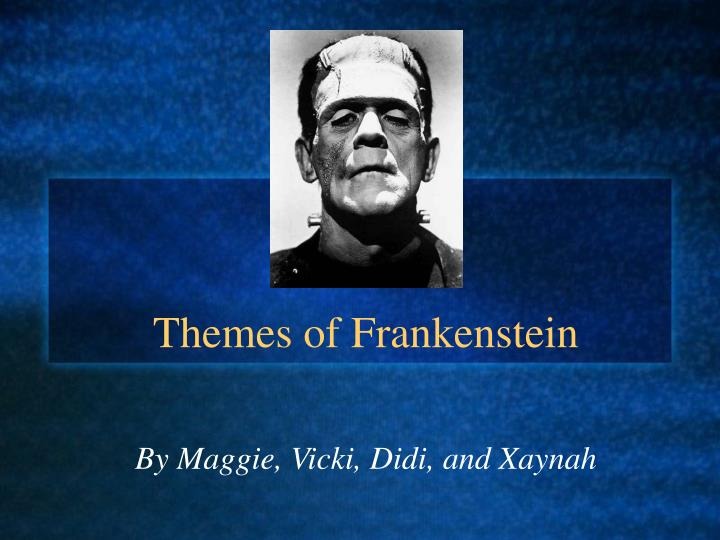 the themes of frankenstein Frankenstein themes, motifs & symbol themes frankenstein is in one feeling the fictional symptoms of an entire population's worry of medical growth.