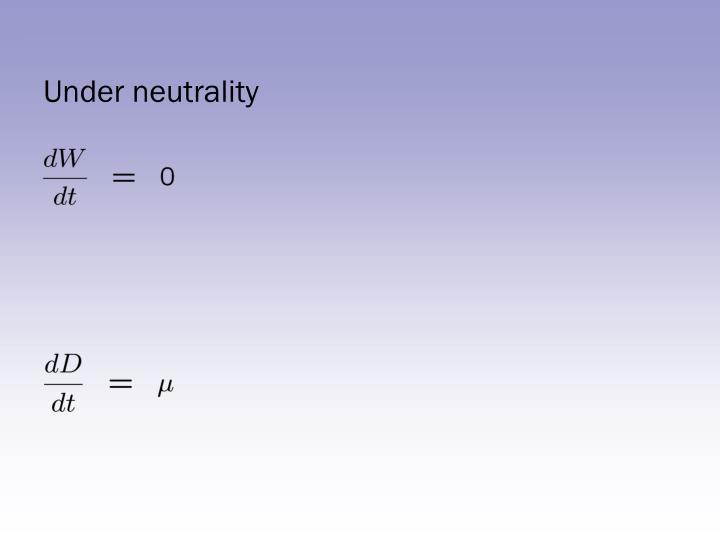 Under neutrality