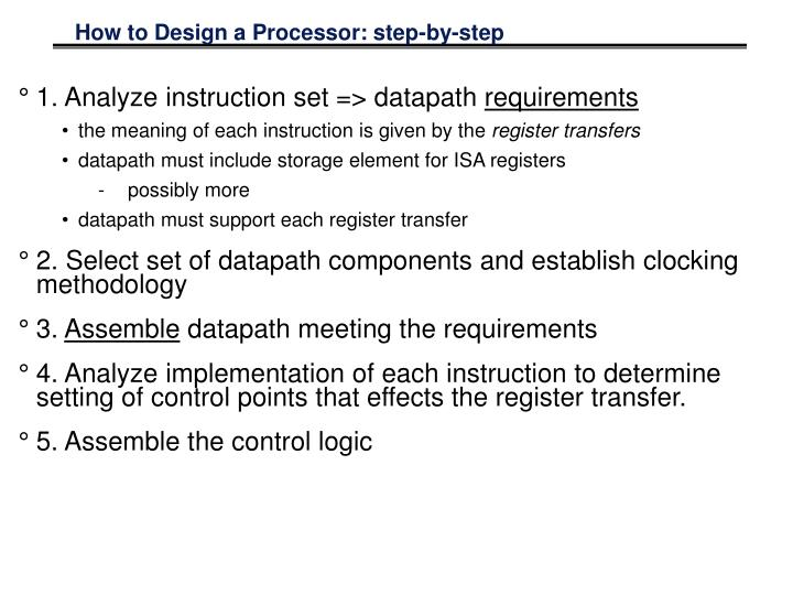 How to Design a Processor: step-by-step