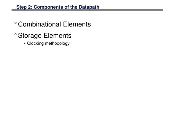 Step 2: Components of the Datapath
