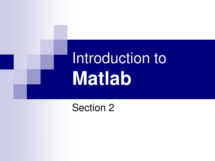 introduction to matlab Lab1:introductiontomatlab 1 warm-up matlab is a high-level programming language that has been used extensively to solve • view the matlab introduction.