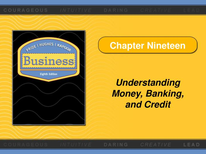 chapter 10 money banking Unit 4: money, banking, and finance unit 5: measuring economic performance unit 6: government and the economy unit 7: the global economy  chapter 10 money anything that serves as a medium of exchange, a unit of account, and a store of value example: cash medium of exchange anything that is used to determine value during the exchange of goods.