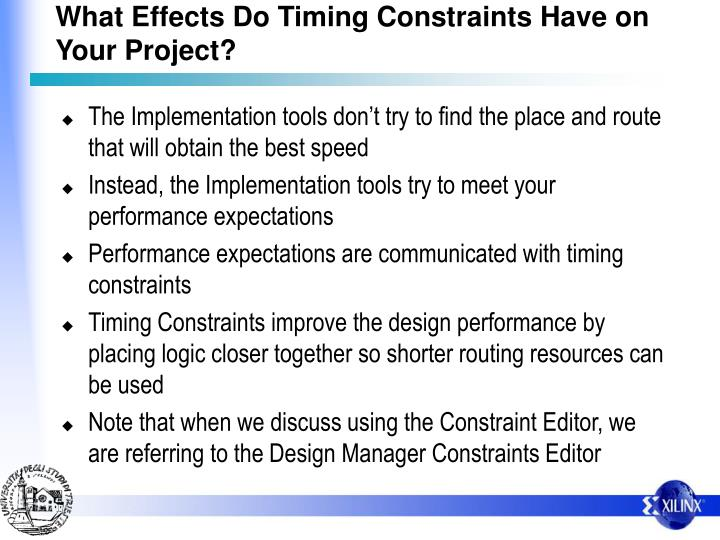 What effects do timing constraints have on your project