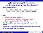 let s say we want to fetch an r type instruction arithmetic