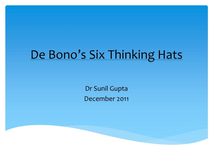 benefits of dr edward de bonos form of decision making the six thinking hats