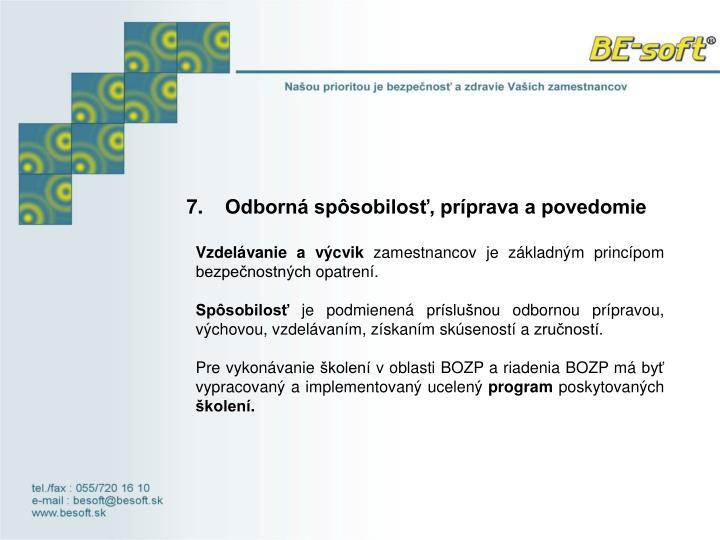 7. Odborná spôsobilosť, príprava a povedomie
