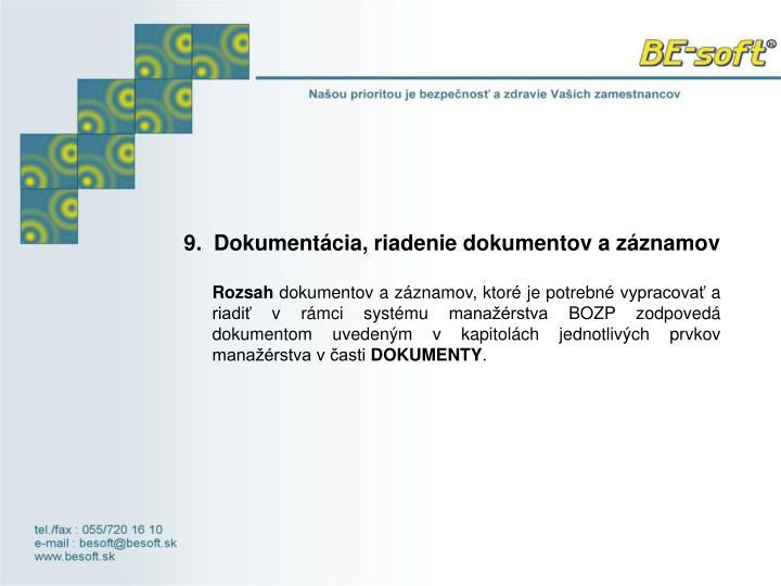 9.Dokumentácia, riadenie dokumentov a záznamov