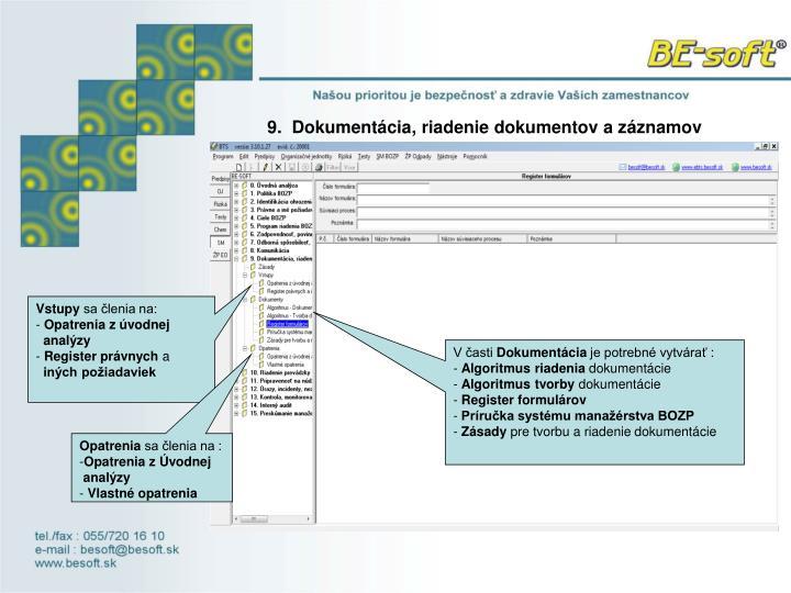 9.  Dokumentácia, riadenie dokumentov a záznamov